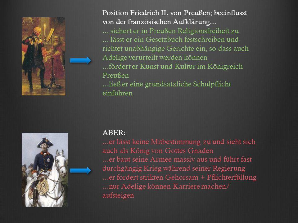 Position Friedrich II. von Preußen; beeinflusst von der französischen Aufklärung...