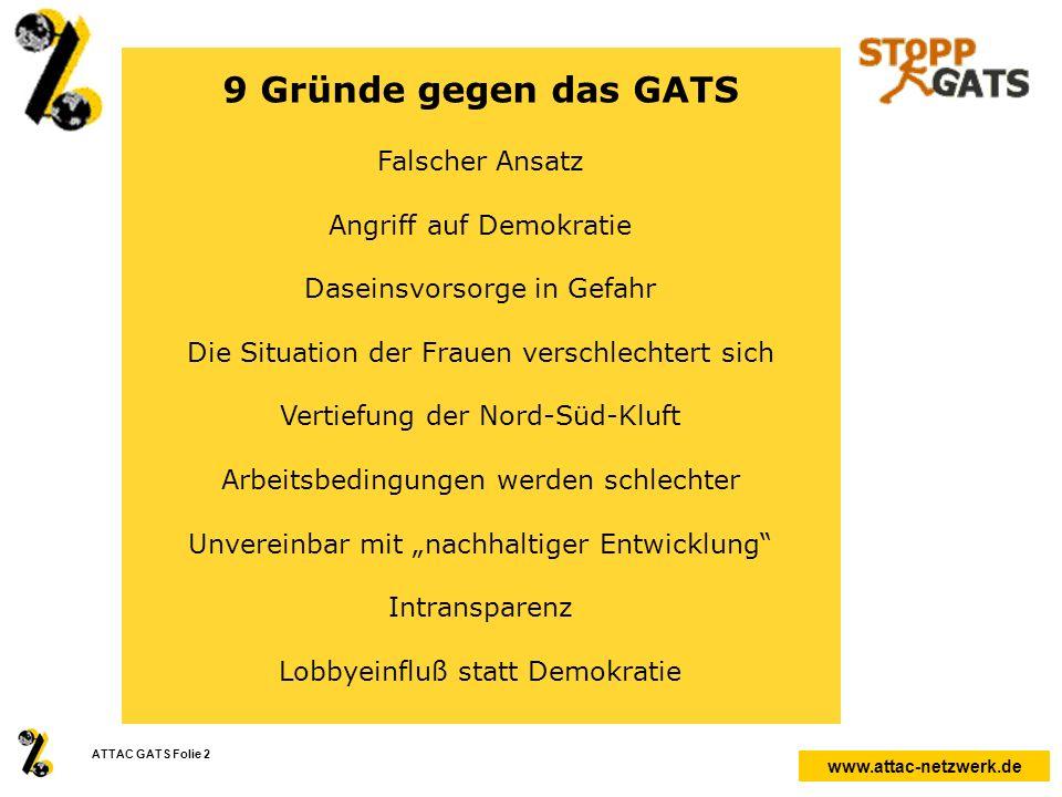 9 Gründe gegen das GATS Falscher Ansatz Angriff auf Demokratie