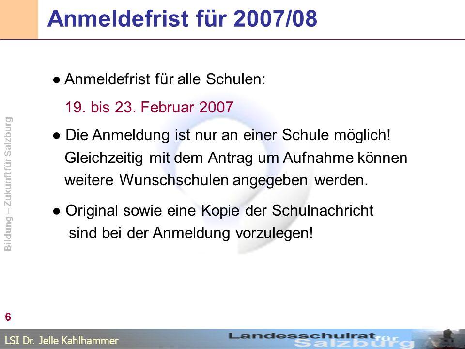 Anmeldefrist für 2007/08 ● Anmeldefrist für alle Schulen: