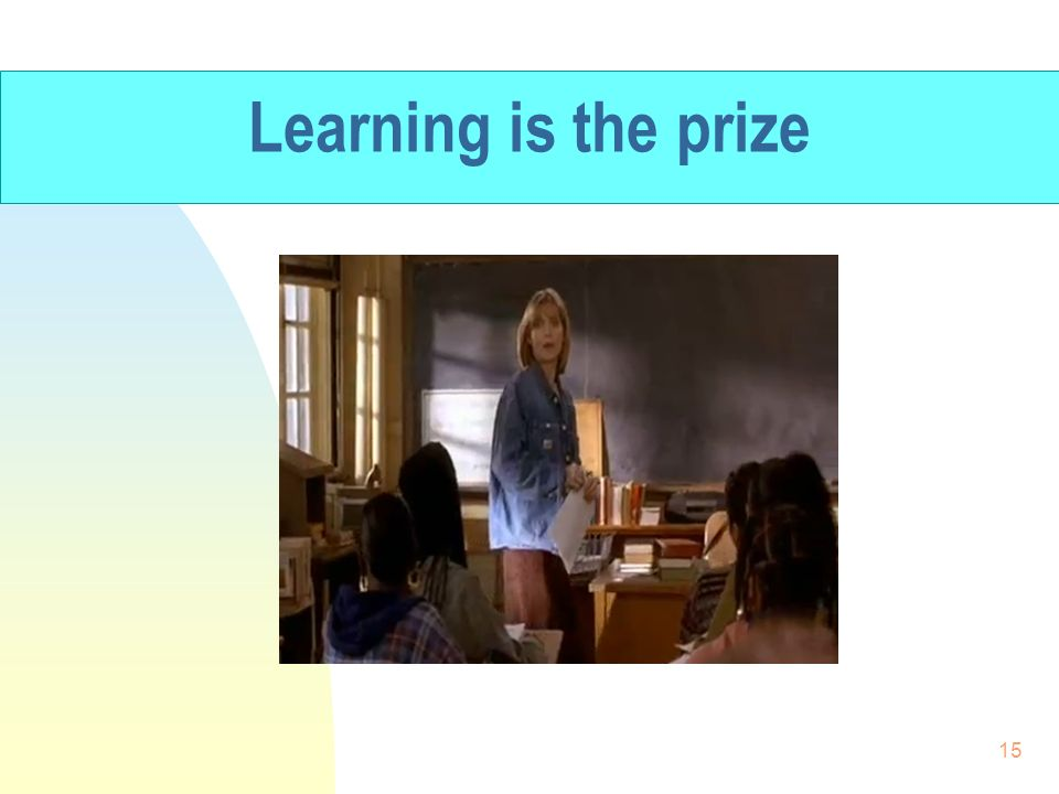 Learning is the prize