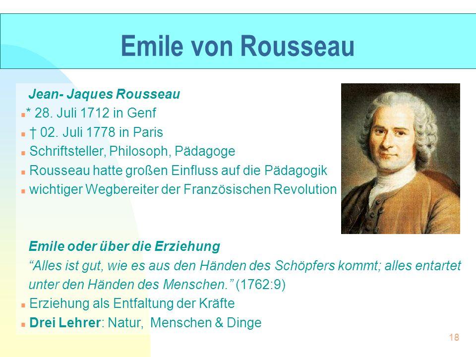 Emile von Rousseau Jean- Jaques Rousseau * 28. Juli 1712 in Genf