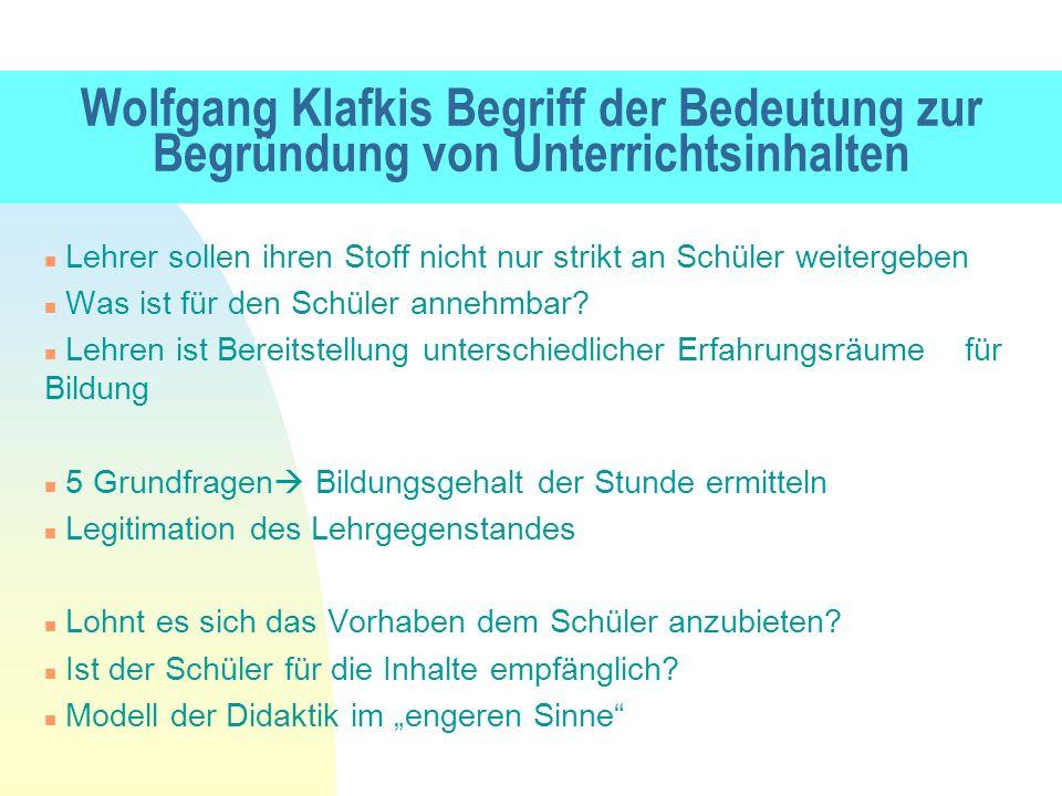Wolfgang Klafkis Begriff der Bedeutung zur Begründung von Unterrichtsinhalten