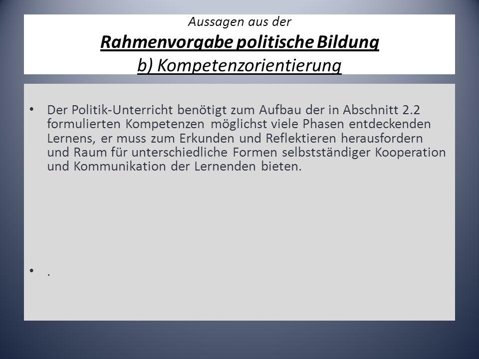 Aussagen aus der Rahmenvorgabe politische Bildung b) Kompetenzorientierung