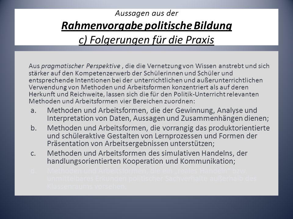 Aussagen aus der Rahmenvorgabe politische Bildung c) Folgerungen für die Praxis