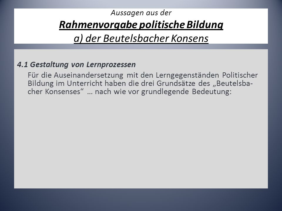 Aussagen aus der Rahmenvorgabe politische Bildung a) der Beutelsbacher Konsens