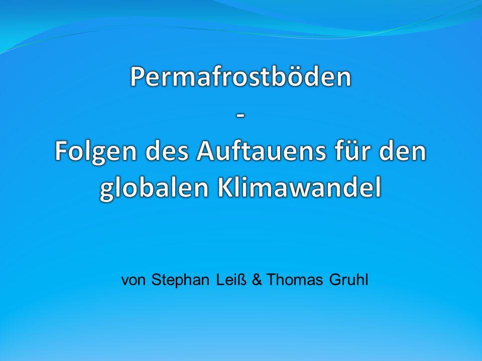Permafrostböden - Folgen des Auftauens für den globalen Klimawandel