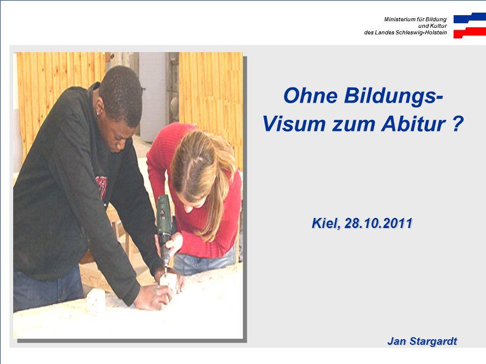 Ohne Bildungs-Visum zum Abitur Kiel, 28.10.2011 Jan Stargardt