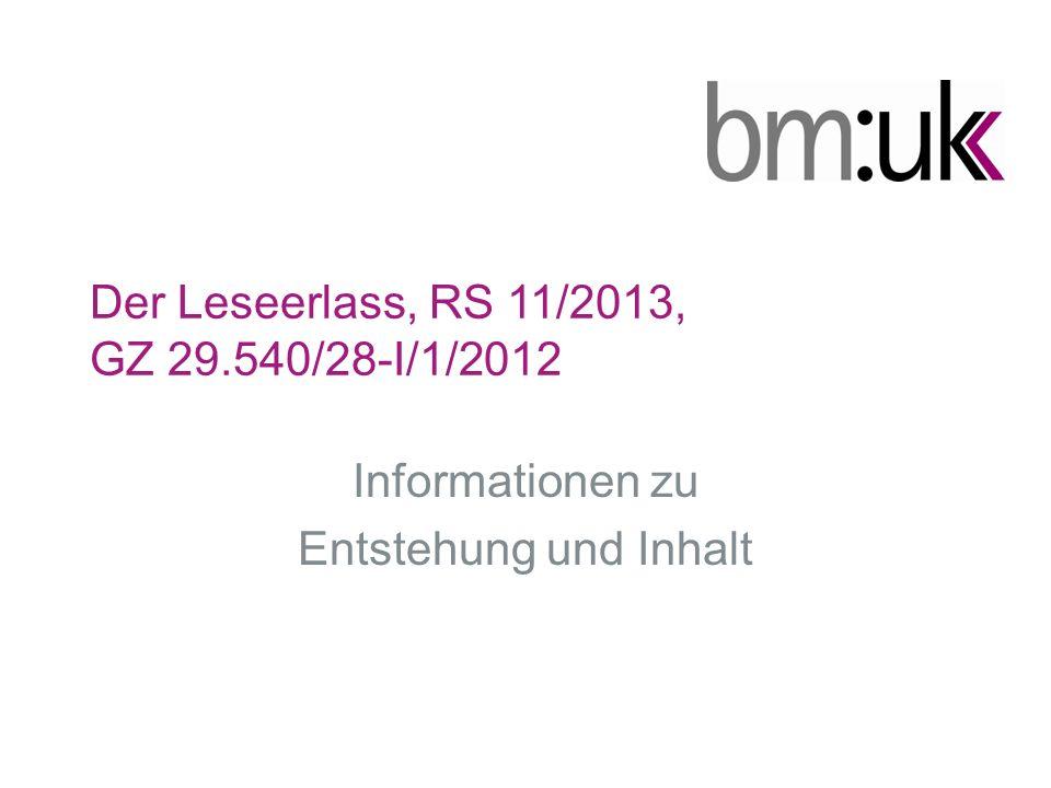Der Leseerlass, RS 11/2013, GZ 29.540/28-I/1/2012