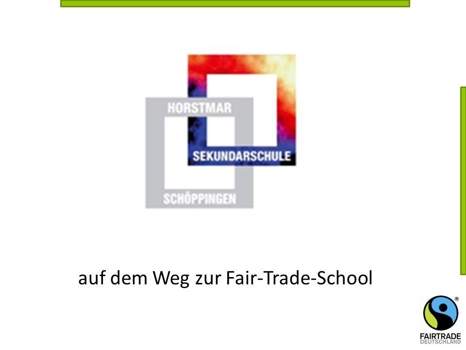 auf dem Weg zur Fair-Trade-School