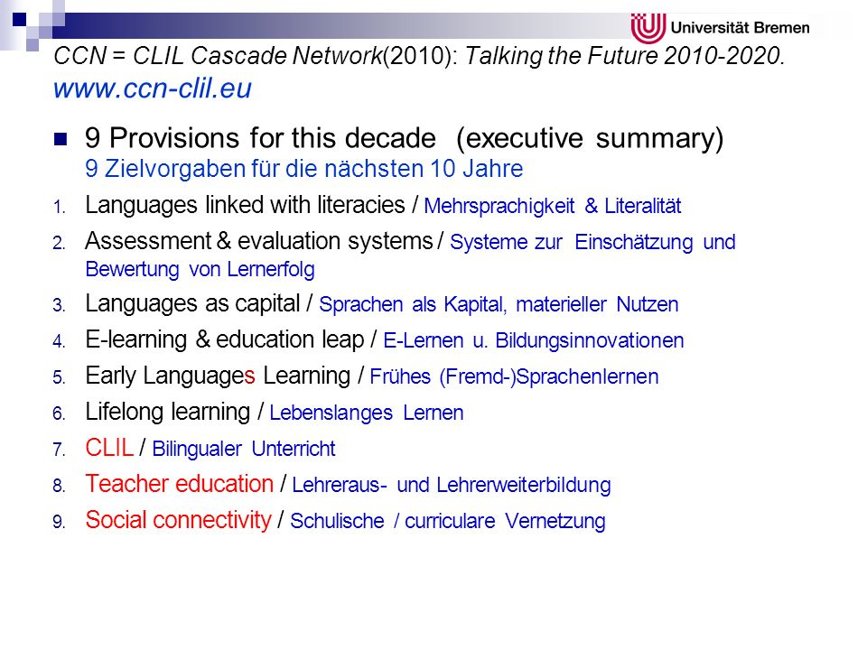 CCN = CLIL Cascade Network(2010): Talking the Future 2010-2020. www