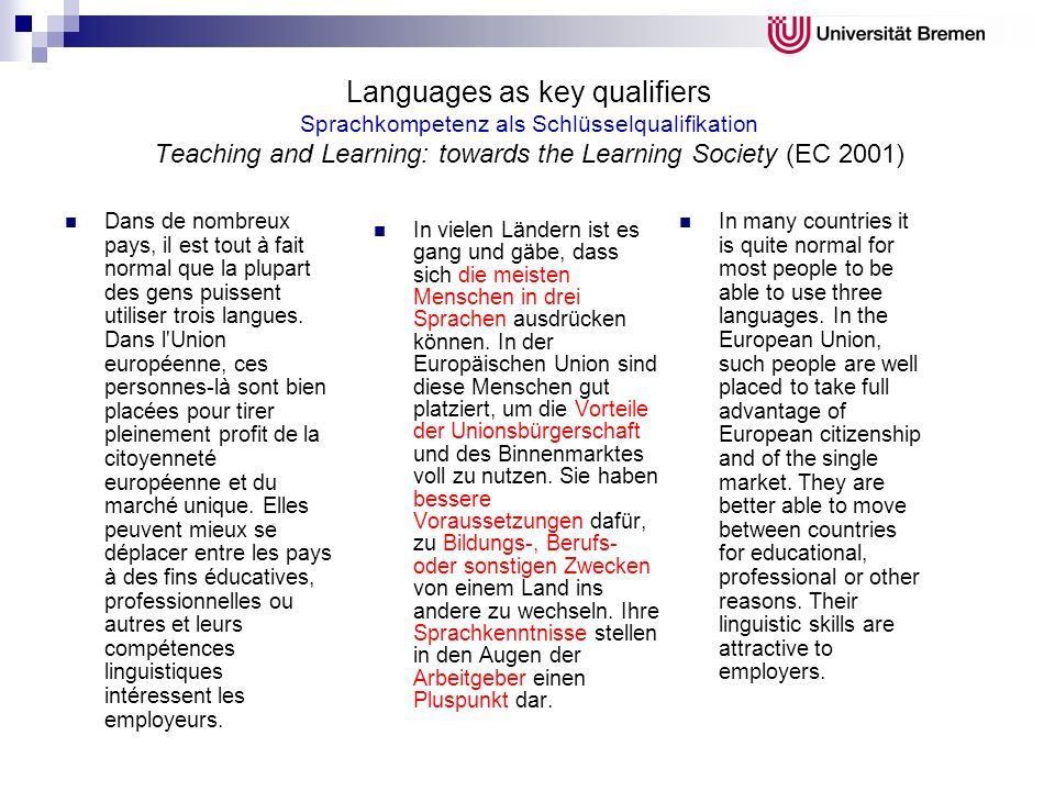 Languages as key qualifiers Sprachkompetenz als Schlüsselqualifikation Teaching and Learning: towards the Learning Society (EC 2001)