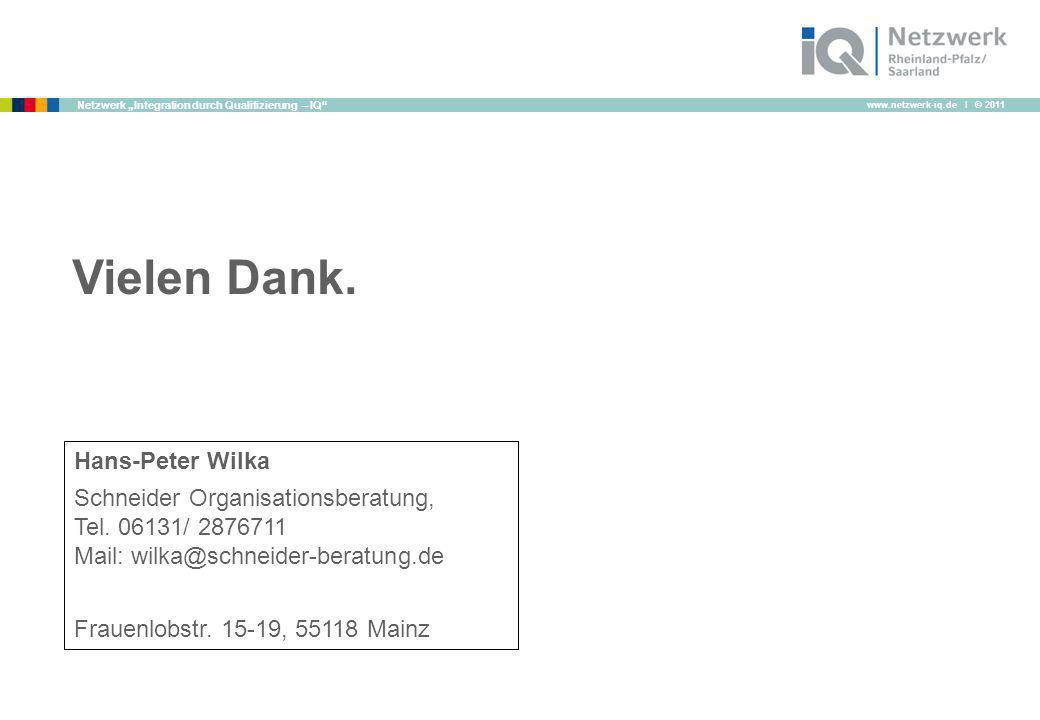 Vielen Dank. Hans-Peter Wilka