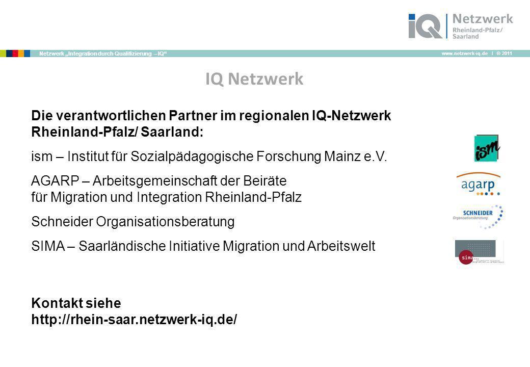 IQ Netzwerk Die verantwortlichen Partner im regionalen IQ-Netzwerk Rheinland-Pfalz/ Saarland: