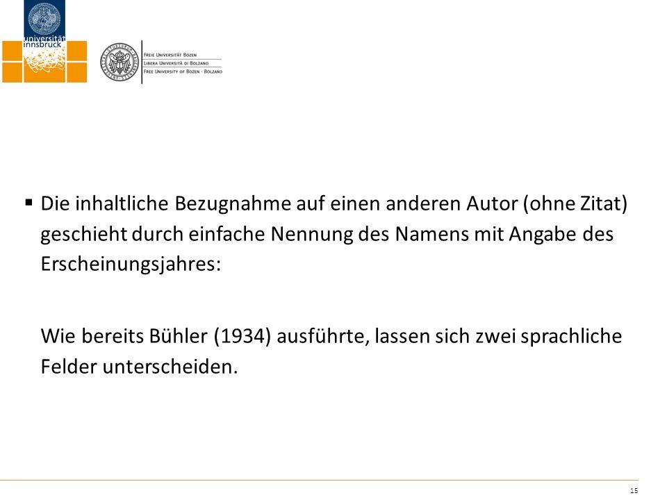 Die inhaltliche Bezugnahme auf einen anderen Autor (ohne Zitat) geschieht durch einfache Nennung des Namens mit Angabe des Erscheinungsjahres: