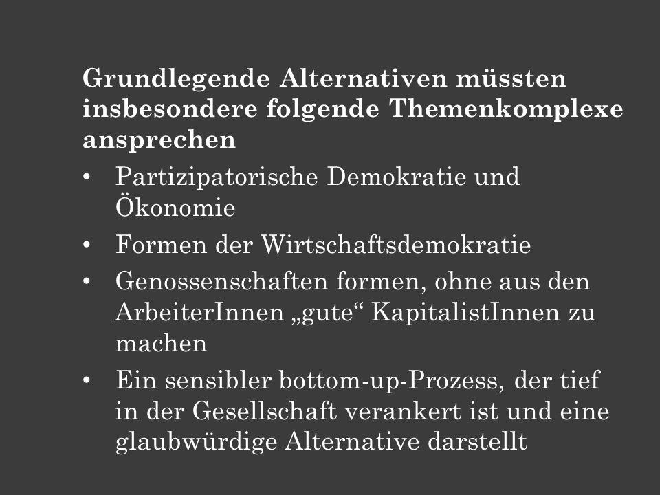 Grundlegende Alternativen müssten insbesondere folgende Themenkomplexe ansprechen