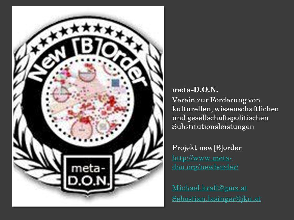meta-D.O.N. Verein zur Förderung von kulturellen, wissenschaftlichen und gesellschaftspolitischen Substitutionsleistungen.
