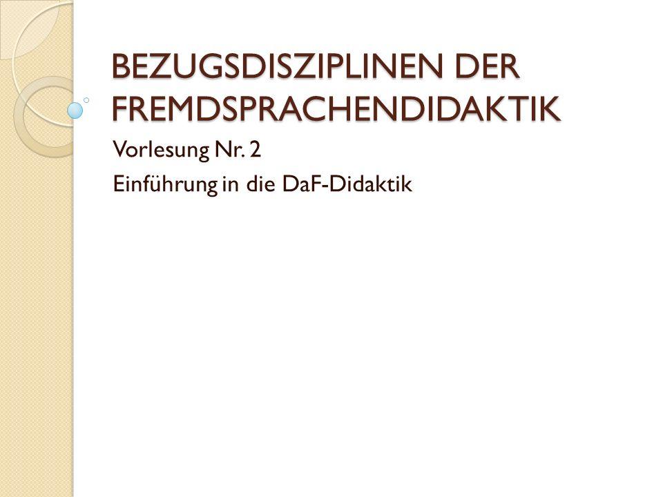 BEZUGSDISZIPLINEN DER FREMDSPRACHENDIDAKTIK