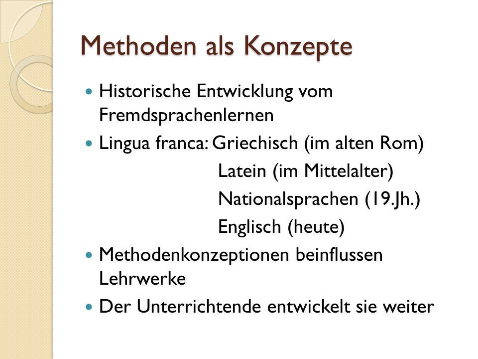 Methoden als Konzepte Historische Entwicklung vom Fremdsprachenlernen