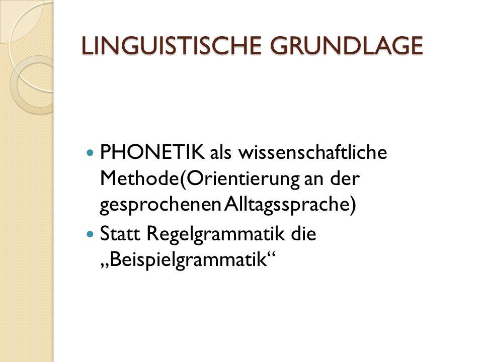 LINGUISTISCHE GRUNDLAGE