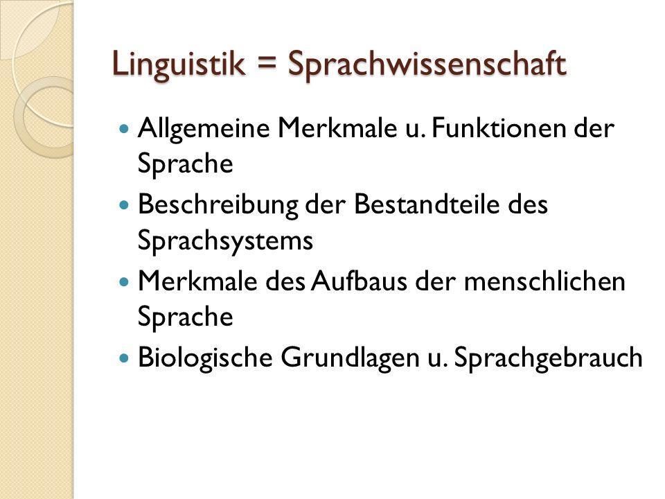 Linguistik = Sprachwissenschaft