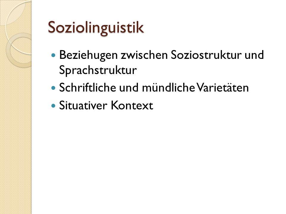Soziolinguistik Beziehugen zwischen Soziostruktur und Sprachstruktur