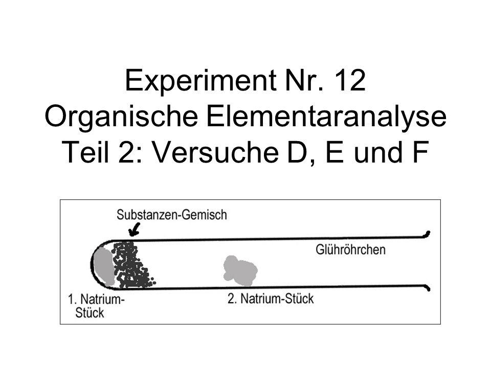 Experiment Nr. 12 Organische Elementaranalyse Teil 2: Versuche D, E und F