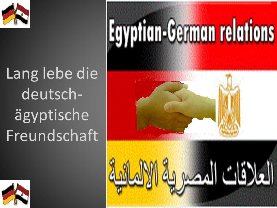 Lang lebe die deutsch-ägyptische Freundschaft
