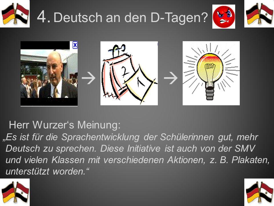 4.   Deutsch an den D-Tagen Herr Wurzer's Meinung: