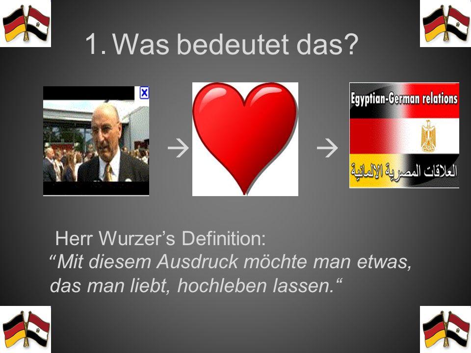 Was bedeutet das 1.   Herr Wurzer's Definition: