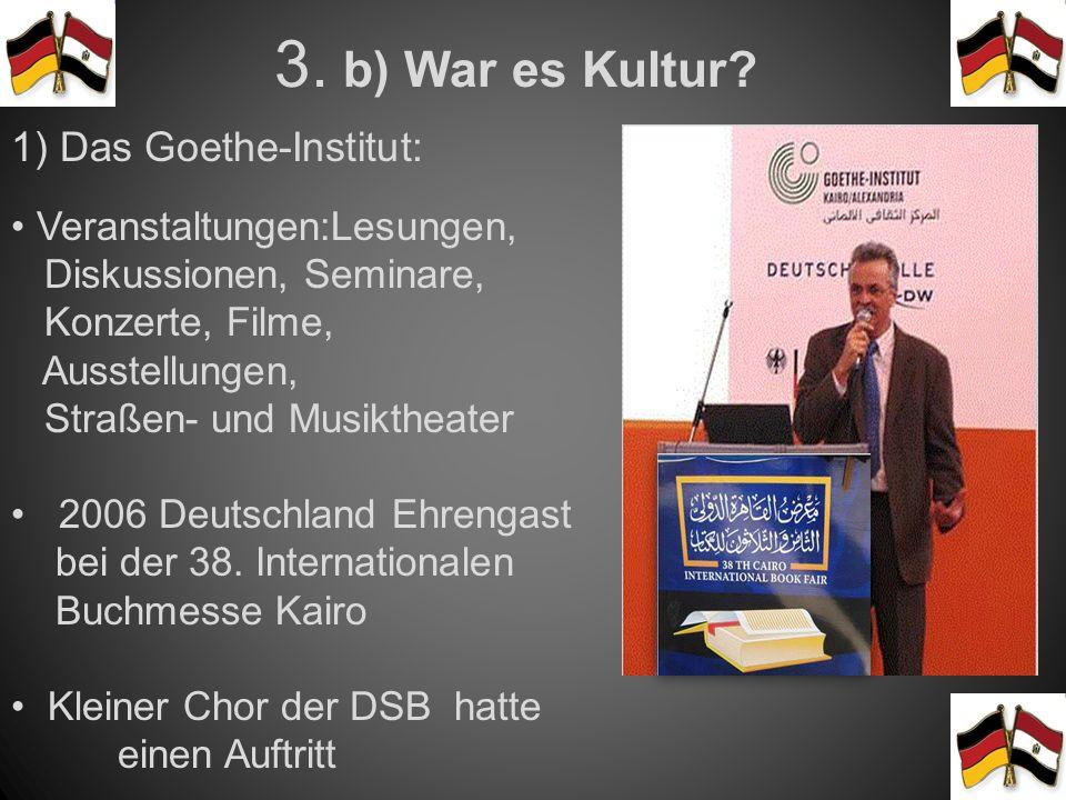 3. b) War es Kultur 1) Das Goethe-Institut: Veranstaltungen:Lesungen,
