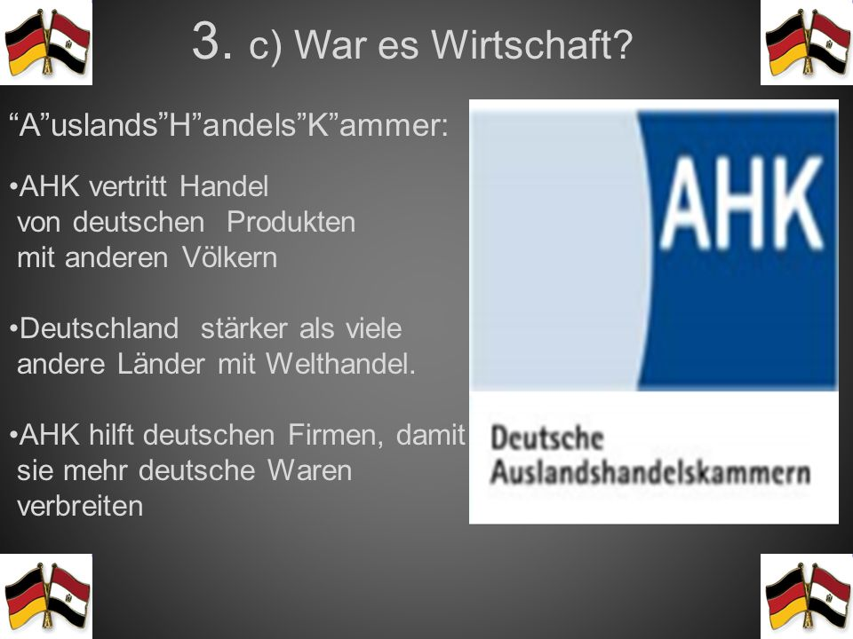 3. c) War es Wirtschaft A uslands H andels K ammer: