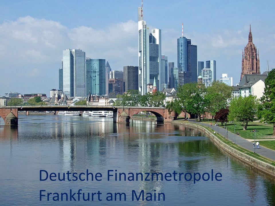 Deutsche Finanzmetropole Frankfurt am Main