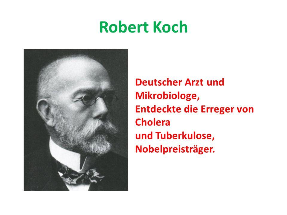 Robert Koch Deutscher Arzt und Mikrobiologe,