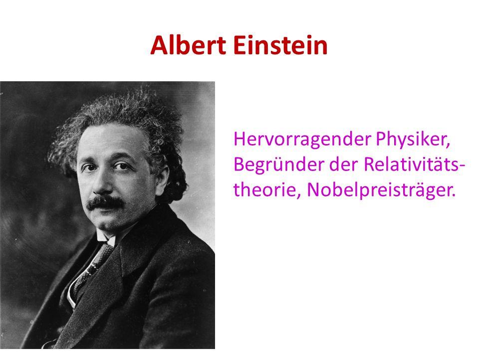 Albert Einstein Hervorragender Physiker, Begründer der Relativitäts-