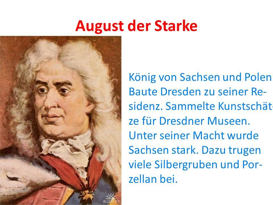 August der Starke König von Sachsen und Polen