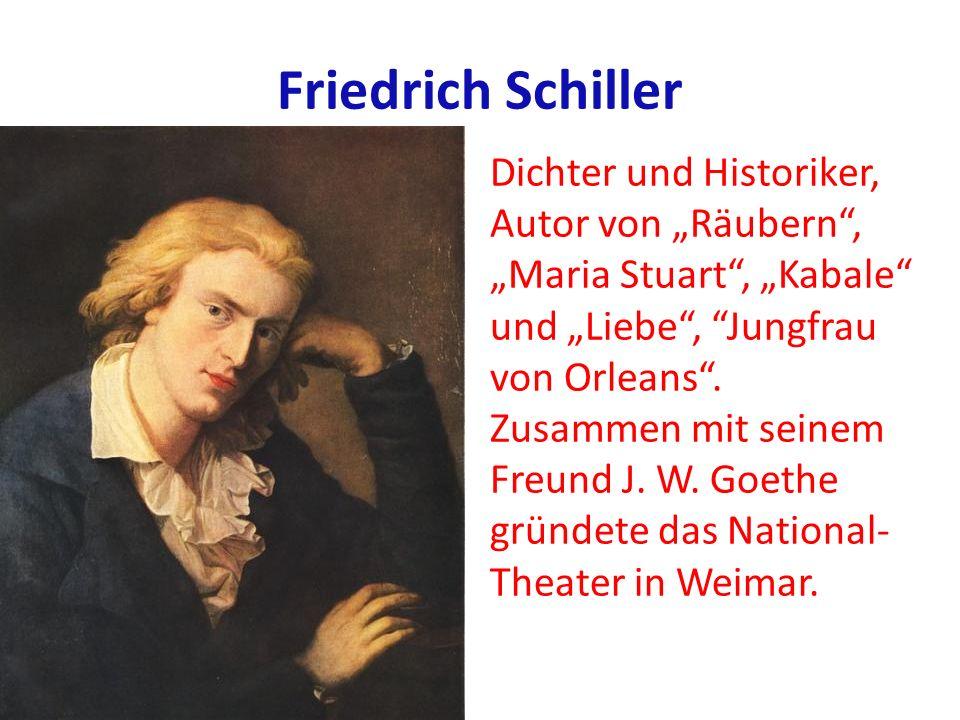 """Friedrich Schiller Dichter und Historiker, Autor von """"Räubern ,"""