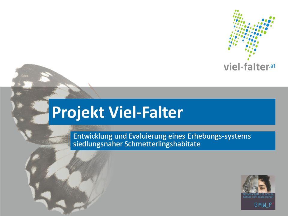 Projekt Viel-Falter Entwicklung und Evaluierung eines Erhebungs-systems siedlungsnaher Schmetterlingshabitate.
