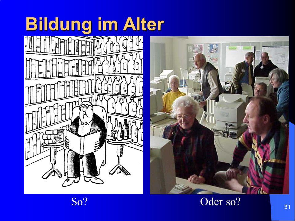 Bildung im Alter So Oder so