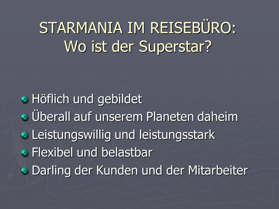 STARMANIA IM REISEBÜRO: Wo ist der Superstar