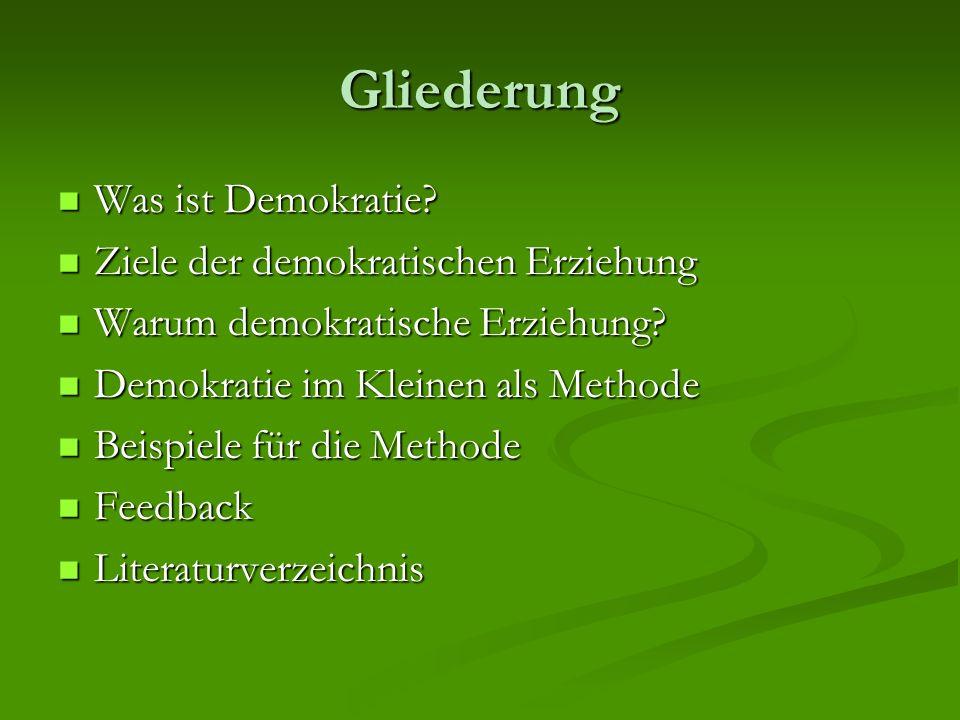 Gliederung Was ist Demokratie Ziele der demokratischen Erziehung