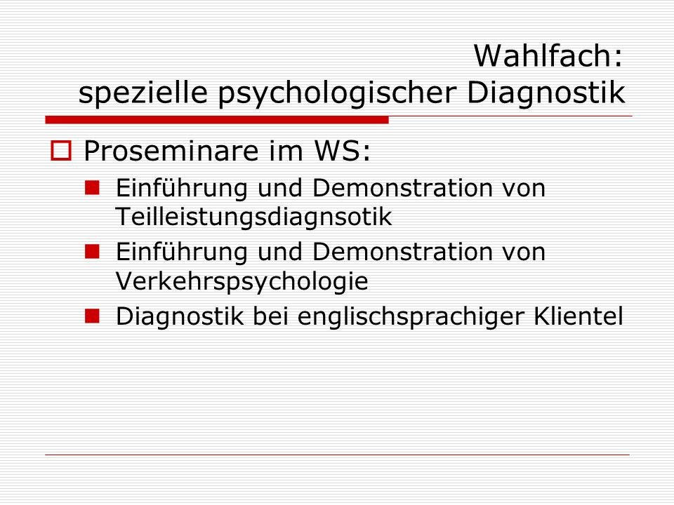 Wahlfach: spezielle psychologischer Diagnostik