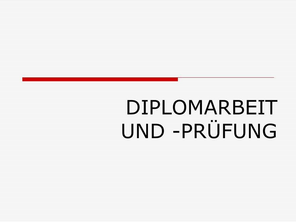 DIPLOMARBEIT UND -PRÜFUNG