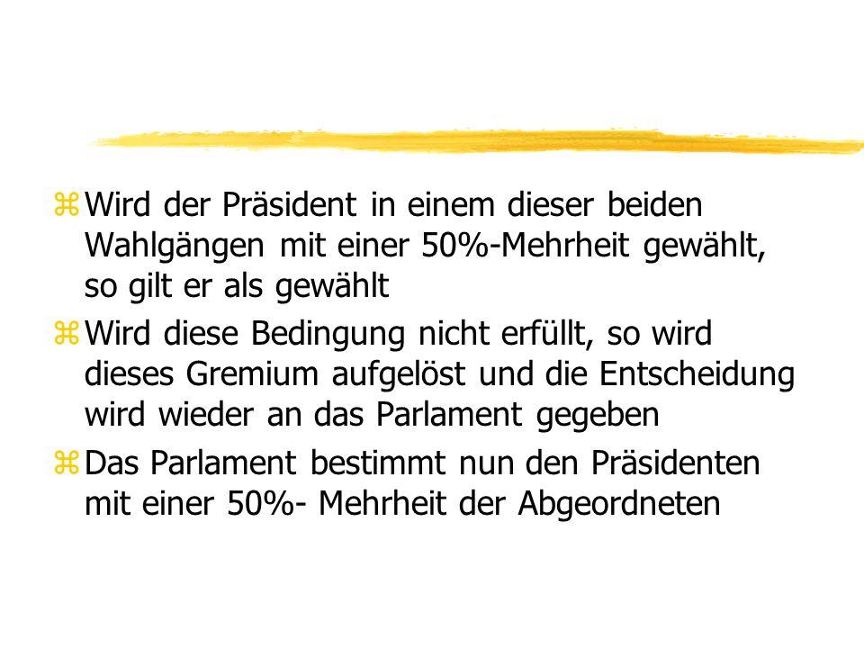Wird der Präsident in einem dieser beiden Wahlgängen mit einer 50%-Mehrheit gewählt, so gilt er als gewählt