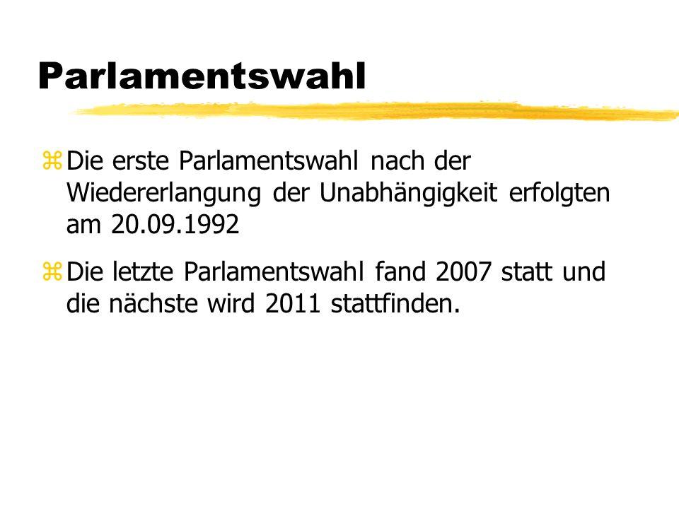 Parlamentswahl Die erste Parlamentswahl nach der Wiedererlangung der Unabhängigkeit erfolgten am 20.09.1992.