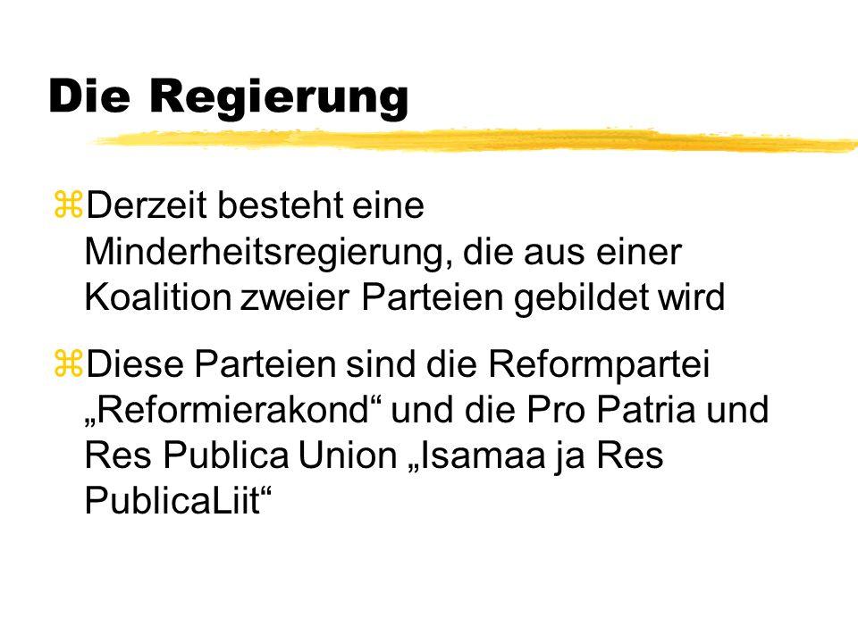 Die Regierung Derzeit besteht eine Minderheitsregierung, die aus einer Koalition zweier Parteien gebildet wird.
