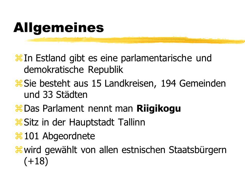 Allgemeines In Estland gibt es eine parlamentarische und demokratische Republik. Sie besteht aus 15 Landkreisen, 194 Gemeinden und 33 Städten.