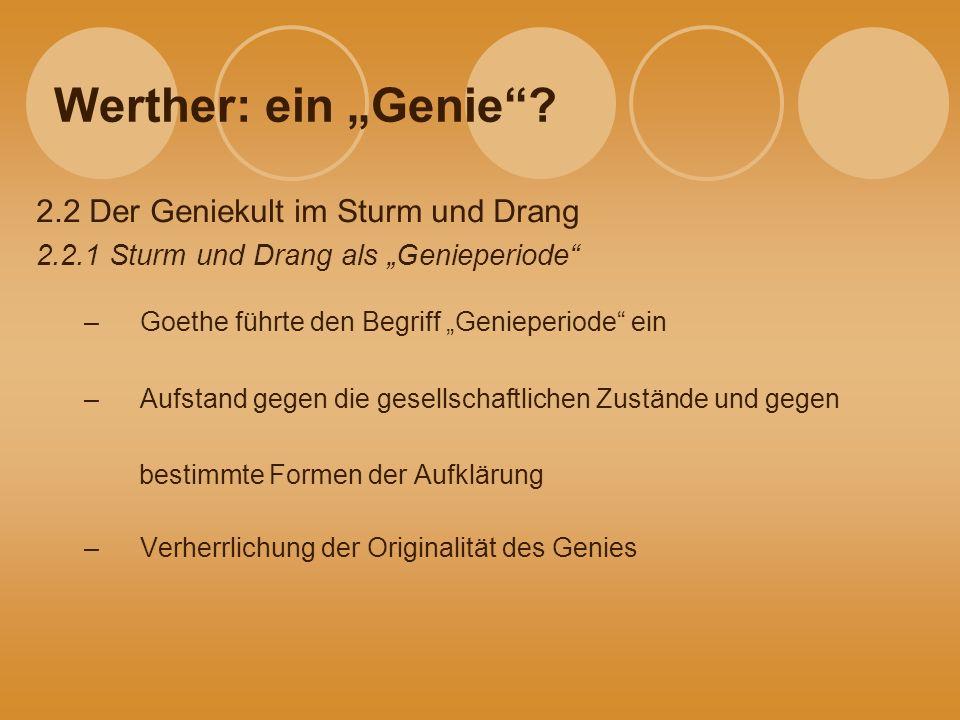 """Werther: ein """"Genie 2.2 Der Geniekult im Sturm und Drang"""