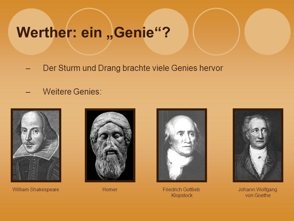 """Werther: ein """"Genie Der Sturm und Drang brachte viele Genies hervor"""
