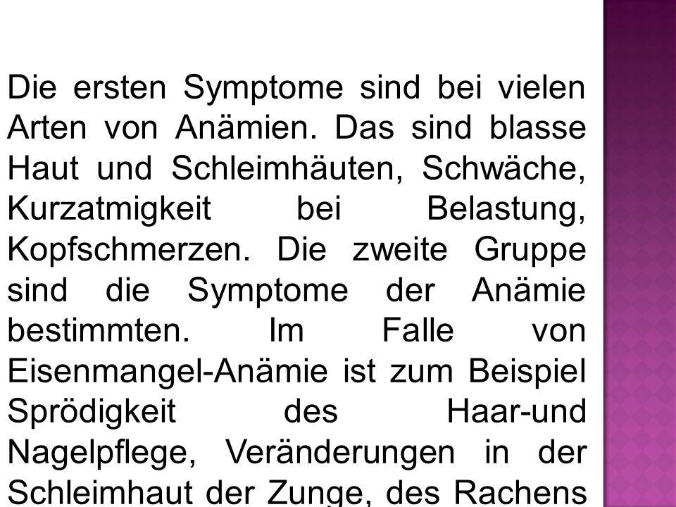Die ersten Symptome sind bei vielen Arten von Anämien