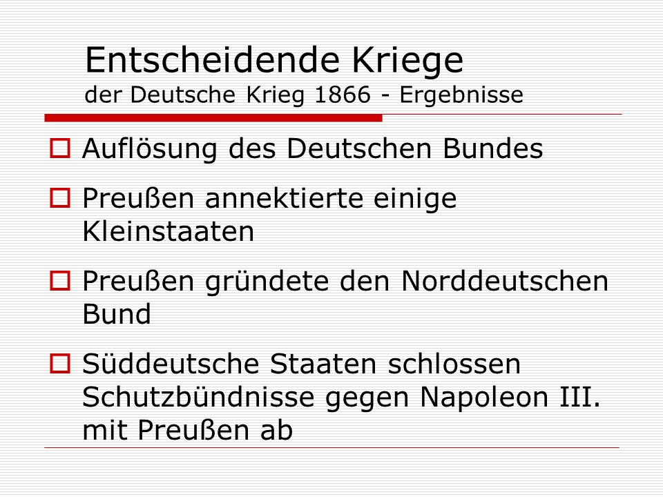 Entscheidende Kriege der Deutsche Krieg 1866 - Ergebnisse